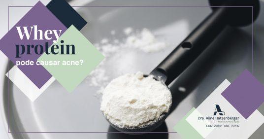 Whey protein pode causar acne?